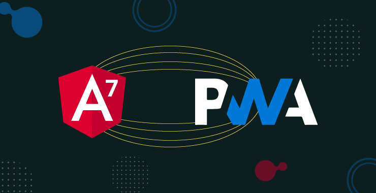 Angular 7 and PWAs